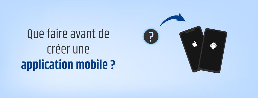6 questions à se poser avant de créer une application mobile ?