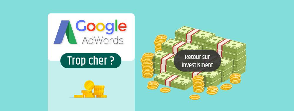«Google Adwords ce n'est pas pour moi, ça coûte trop cher». C'est faux!