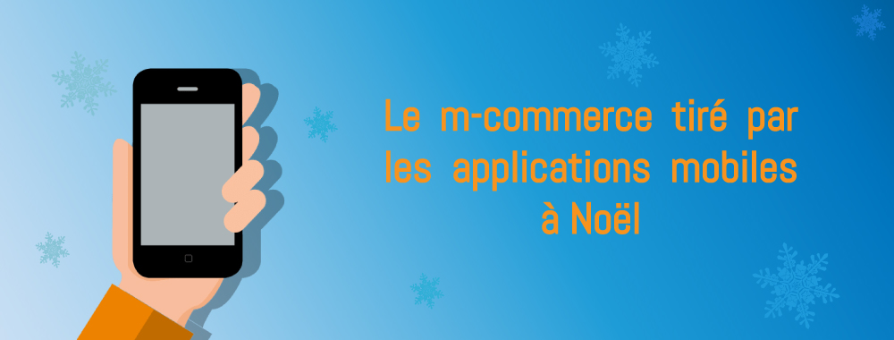 [Infographie] Tirez profit de votre application mobile à Noël